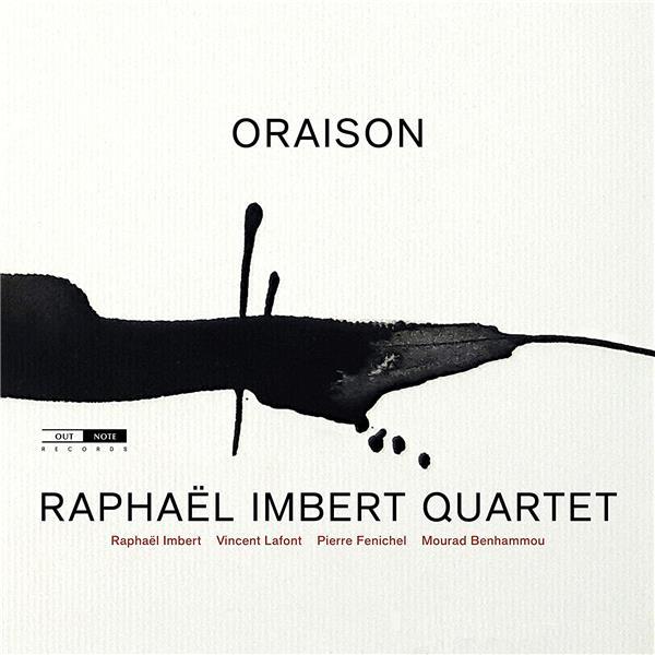 Oraison / Raphaël Imbert Quartet   Imbert, Raphaël (1974-....). Compositeur