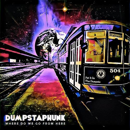 Where do we go from here / Dumpstaphunk |
