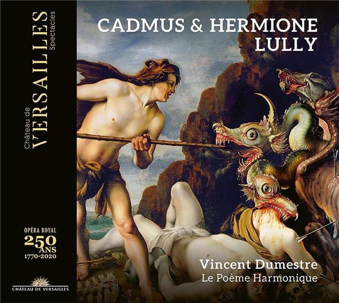 Cadmus & Hermione / Jean-Baptiste Lully | Lully, Jean-Baptiste (1632-1687). Compositeur