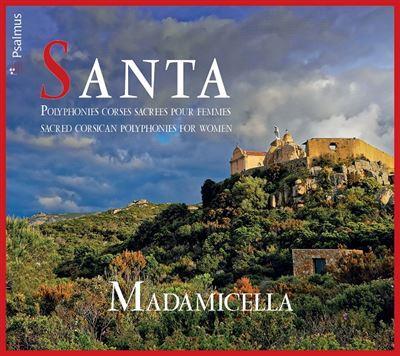 Santa : polyphonies corses sacrées pour femmes | Madamicella. Chanteur