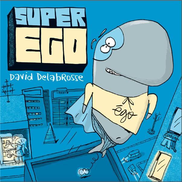 Super ego / David Delabrosse |