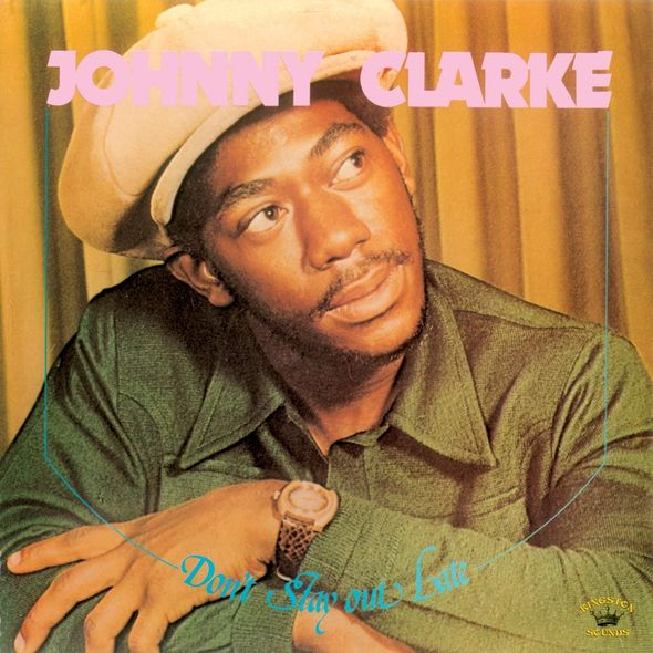 Don't stay out late / Johnny Clarke |