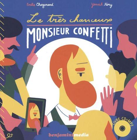 Le très chanceux monsieur Confetti | Emilie Chazerand (1983-....). Auteur