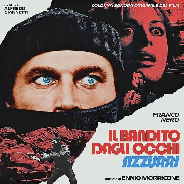 Il Bandito Dagli Occhi Azzuri | Ennio Morricone (1928-2020). Compositeur. Interprète