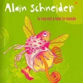 La rue est à tout le monde | Alain Schneider (1955-....). Chanteur