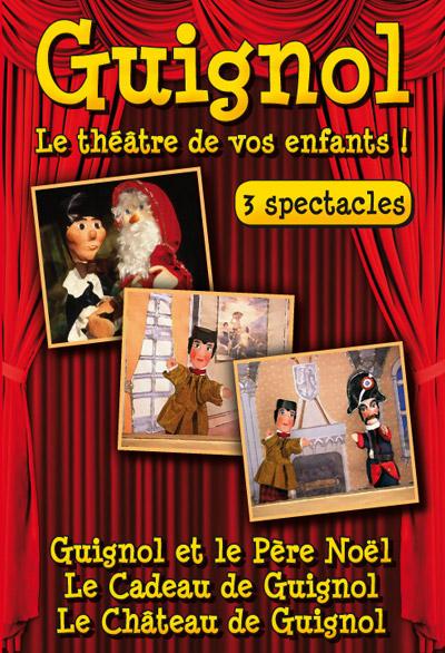 Guignol : 3 spectacles : Guignol et le Père Noël, Le cadeau de Guignol, Le château de Guignol |
