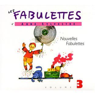Les fabulettes d'Anne Sylvestre - Nouvelles fabulettes - Volume 3 / Anne Sylvestre    Sylvestre, Anne