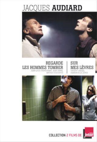 Jacques Audiard : Regarde les hommes tomber + Sur mes lèvres