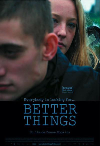 Better things / Film de Duane Hopkins  | Hopkins , Duane . Metteur en scène ou réalisateur. Scénariste