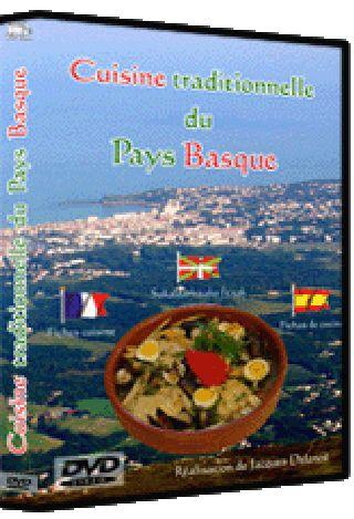 Cuisine traditionnelle du Pays Basque . DVD / Jacques Delanoë, réal.   