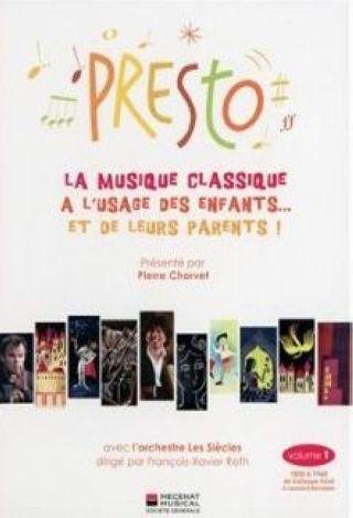Presto : La musique classique a l'usage des enfants : Volume 1 : 1850-1950 / Pierre Charvet, présentateur |