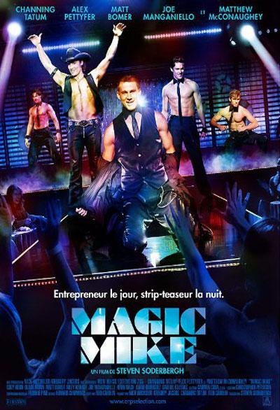 Magic Mike / Steven Soderbergh, réal. ; Channing Tatum, Alex Pettyfer, Matthew McConaughey, Joe Manganiello, Matt Bomer, Cody Horn, act. |