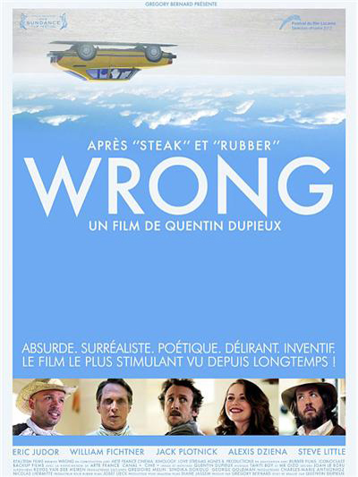 Wrong / Quentin Dupieux, réal., scénario | Dupieux, Quentin (1974-....). Metteur en scène ou réalisateur. Scénariste