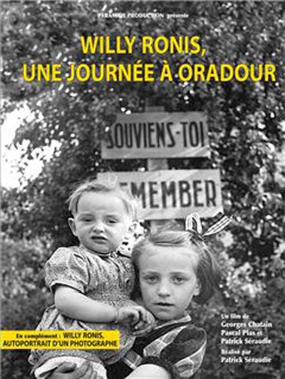 Willy Ronis, une journée à Oradour | Séraudie, Patrick. Metteur en scène ou réalisateur