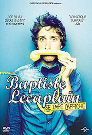 Baptiste Lecaplain se tape l'affiche |