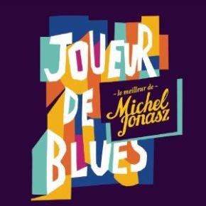 Joueur de blues : le meilleur de Michel Jonasz | Jonasz, Michel