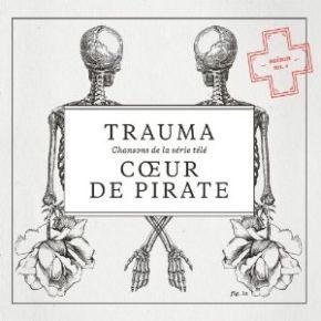 Trauma / Coeur De Pirate | Coeur de Pirate. Interprète