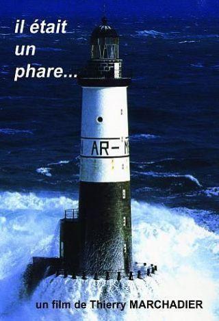 Il était un phare... | Marchadier, Thierry. Monteur