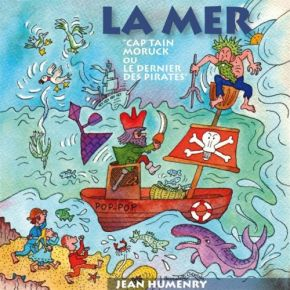 mer : Captain Moruck ou les dernier des pirates (La) | Humenry, Jean. Interprète