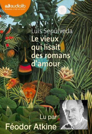 vieux qui lisait des romans d'amour (Le) | Sepúlveda, Luis (1949-....). Auteur