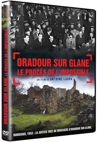 Oradour sur Glane  : le procès de l'impossible
