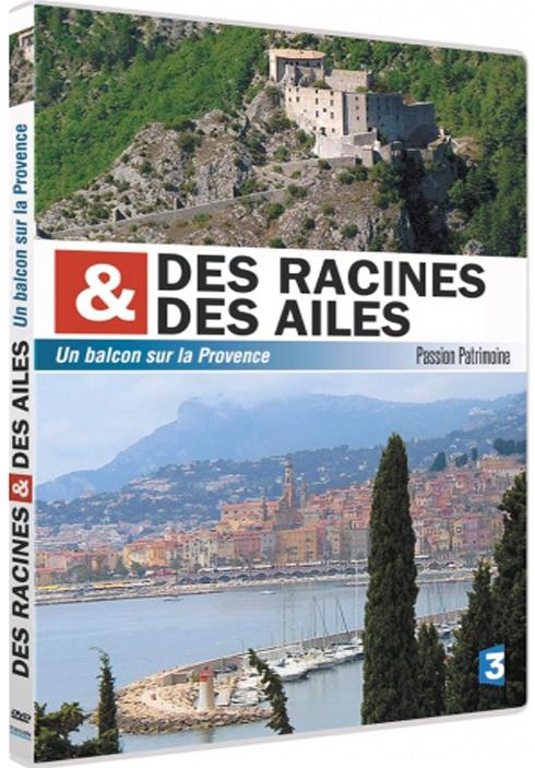 Des Racines et des ailes - Un Balcon sur la Provence |