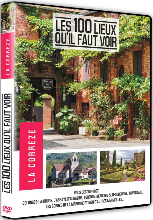 Les 100 lieux qu'il faut voir  : la Corrèze