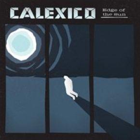 Edge of the sun | Calexico