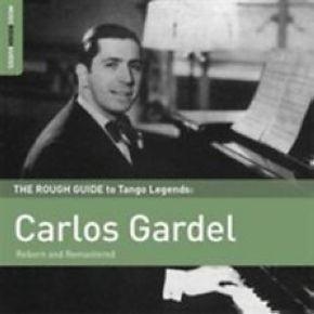 Carlos Gardel : The rough guide to Tango Legends | Gardel, Carlos. Interprète
