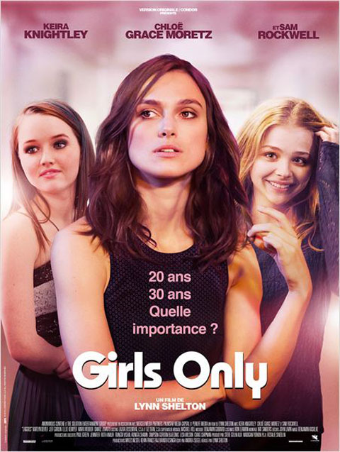 Girls Only / Lynn Shelton, réal. ; Keira Knightley ,Chloë Grace ,Moretz Sam, [ et al ]act. |