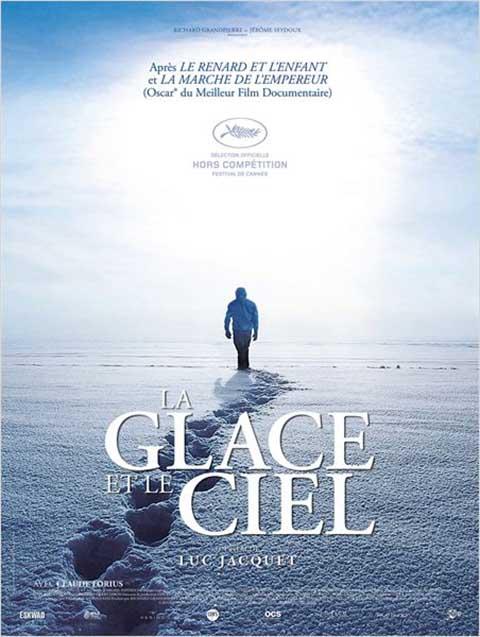 Glace et le Ciel (La) | Jacquet, Luc (1967-....). Metteur en scène ou réalisateur