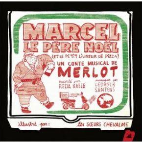 Marcel le Père Noel [et le petit livreur de pizza] | Merlot