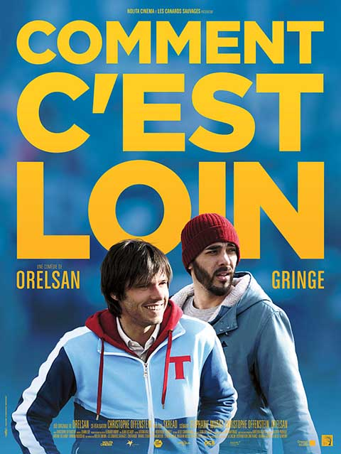 Comment c'est loin / film de Orelsan, Christophe Offenstein  | Orelsan. Metteur en scène ou réalisateur. Scénariste. Composition