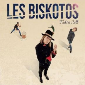 Kids'n roll | Les Biskotos.