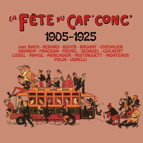 La fête du Caf'Conc'/ 1905 - 1925