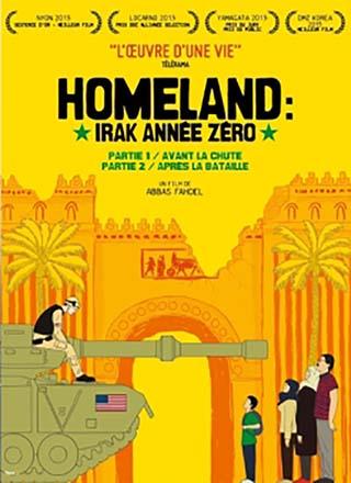 Homeland: Irak année zéro = Homeland (Iraq Year Zero) : Partie 1 / avant la chute : Partie 2 / après la bataille | Fahdel, Abbas. Metteur en scène ou réalisateur