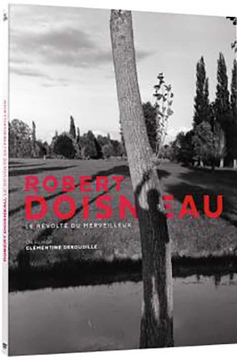 Robert Doisneau, le révolté du merveilleux. PHO | Deroudille, Clémentine. Metteur en scène ou réalisateur