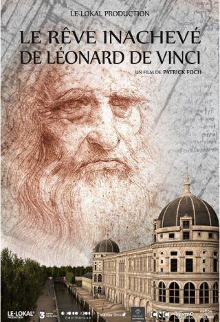 Rêve inachevé de Léonard de Vinci (Le)   Foch, Patrick. Metteur en scène ou réalisateur