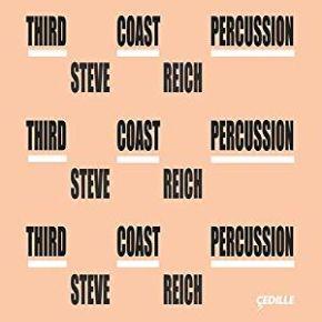 Reich - third coast percussion Steve Reich