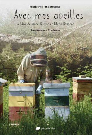 Avec mes abeilles. DVD / Anne Burlot, Glenn Besnard, réal. | Burlot, Anne. Metteur en scène ou réalisateur