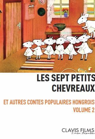 Les Sept petits chevreaux : et autres contes populaires hongrois