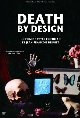 Death by Design : une mort programmée   Brunet, Jean-François. Monteur