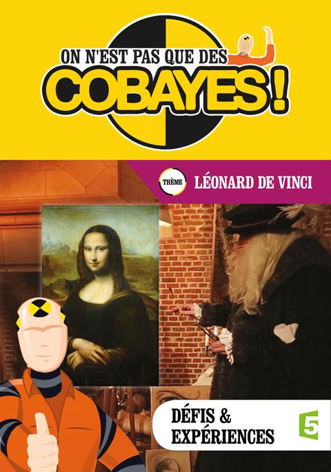 On n'est pas que des cobayes ! : Léonard De Vinci. ,
