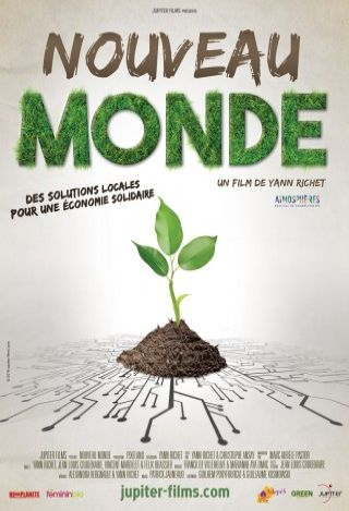 Nouveau monde : des solutions locales pour une economie solidaire | Richet, Yann. Monteur