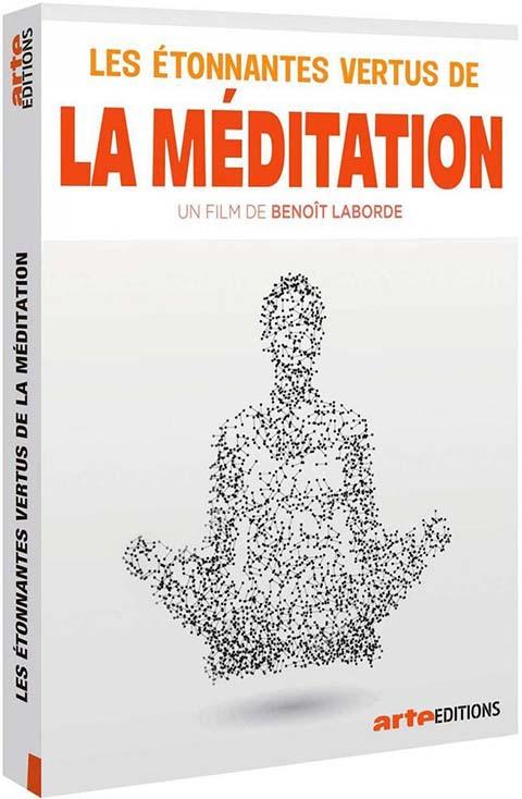 méditation (La) : une nouvelle voie thérapeutique = étonnantes vertus de la méditation (Les) | Laborde, Benoît. Monteur