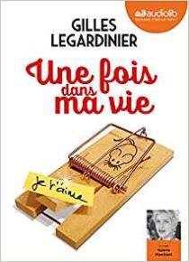 Une fois dans ma vie | Legardinier, Gilles (1965-....). Auteur