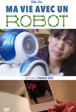 Ma vie avec un robot : . ,