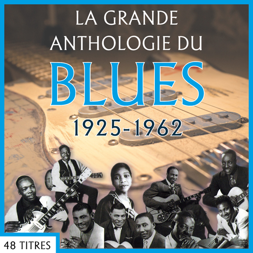 grande anthologie du Blues : 1925-1962 (La) |