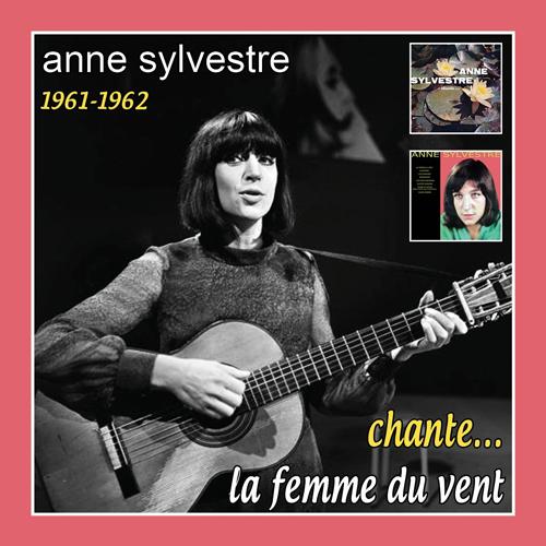 Anne Sylvestre chante... la femme du vent (1961-1962)