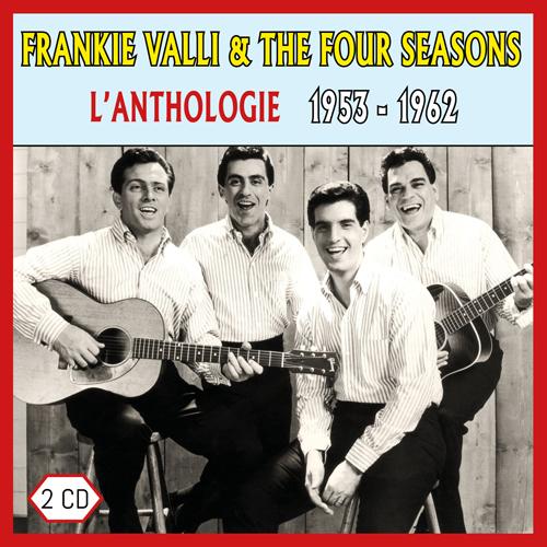 Frankie Valli & The Four Seasons : l'anthologie / 1953 - 1962